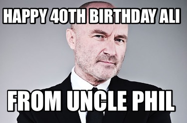 happy-40th-birthday-ali-from-uncle-phil