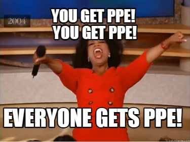 you-get-ppe-you-get-ppe-everyone-gets-ppe