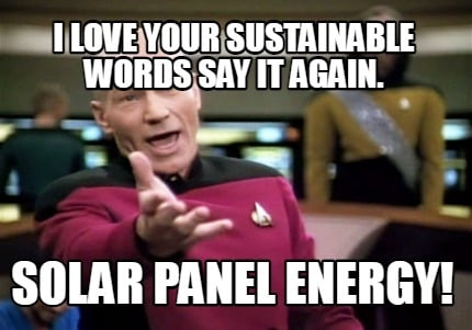 i-love-your-sustainable-words-say-it-again.-solar-panel-energy3