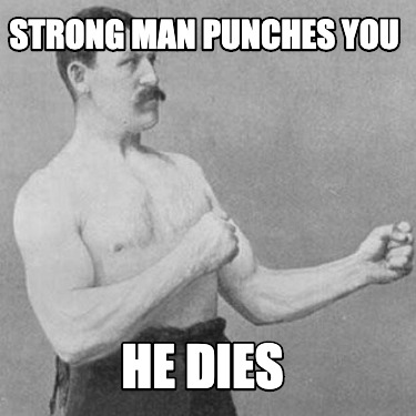 strong-man-punches-you-he-dies