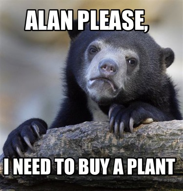 alan-please-i-need-to-buy-a-plant