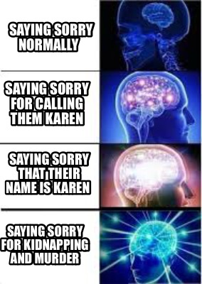 saying-sorry-normally-saying-sorry-for-calling-them-karen-saying-sorry-that-thei