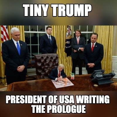 tiny-trump-president-of-usa-writing-the-prologue
