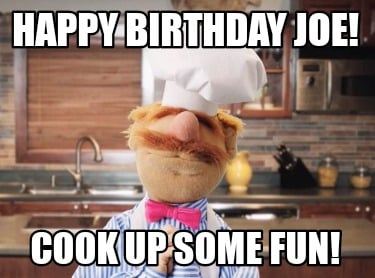 happy-birthday-joe-cook-up-some-fun