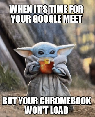 when-its-time-for-your-google-meet-but-your-chromebook-wont-load