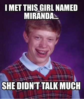 i-met-this-girl-named-miranda...-she-didnt-talk-much