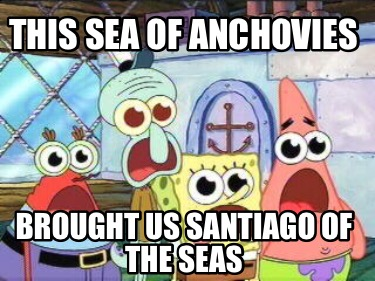 this-sea-of-anchovies-brought-us-santiago-of-the-seas