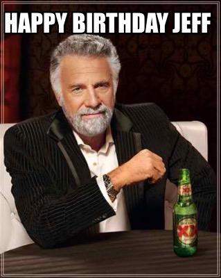 Meme Maker Happy Birthday Jeff Meme Generator