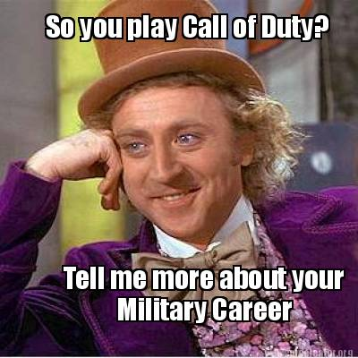 so-you-play-call-of-duty-tell-me-more-about-your-military-career
