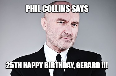 phil-collins-says-25th-happy-birthday-gerard-