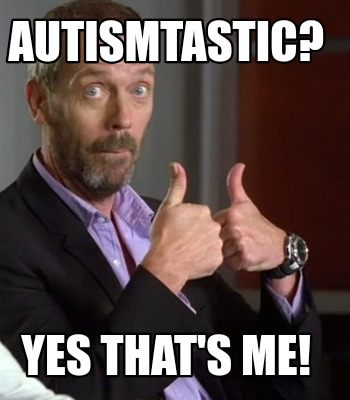 autismtastic-yes-thats-me