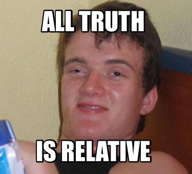all-truth-is-relative