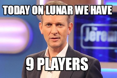 today-on-lunar-we-have-9-players