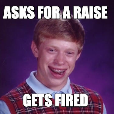 asks-for-a-raise-gets-fired