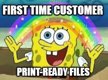 first-time-customer-print-ready-files