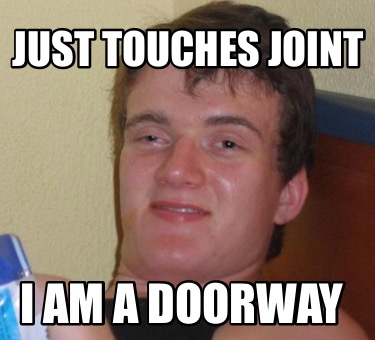 just-touches-joint-i-am-a-doorway