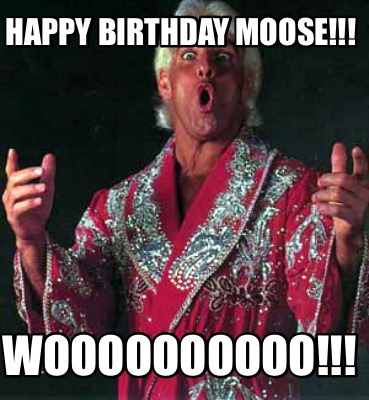 happy-birthday-moose-woooooooooo