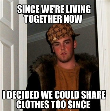 since-were-living-together-now-i-decided-we-could-share-clothes-too-since
