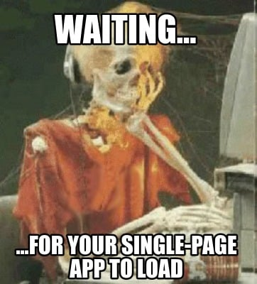 waiting...-...for-your-single-page-app-to-load