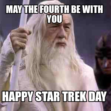 may-the-fourth-be-with-you-happy-star-trek-day