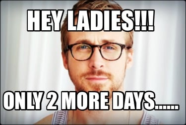 hey-ladies-only-2-more-days