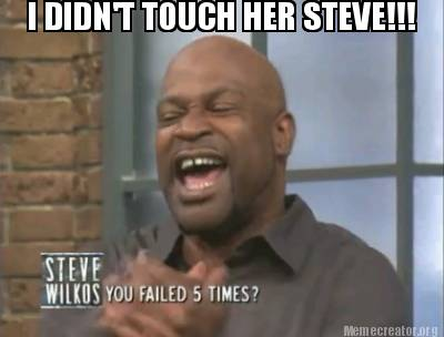 Didn't touch her steve!!!