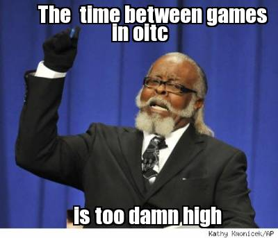the-time-between-games-in-oitc-is-too-damn-high