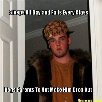 sleeps-all-day-and-fails-every-class-begs-parents-to-not-make-him-drop-out